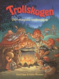 bokomslag Trollskogen. Den magiska trollsoppan
