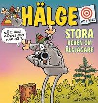 bokomslag Hälge. Stora boken om älgjägare