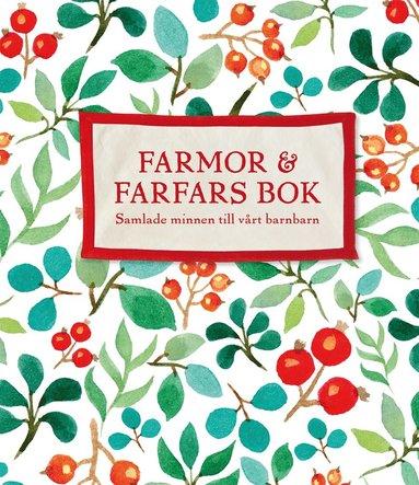 bokomslag Farmor och farfars bok : samlade minnen till vårt barnbarn
