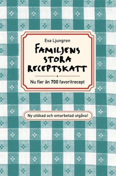 bokomslag Familjens stora receptskatt : nu fler än 700 favoritrecept