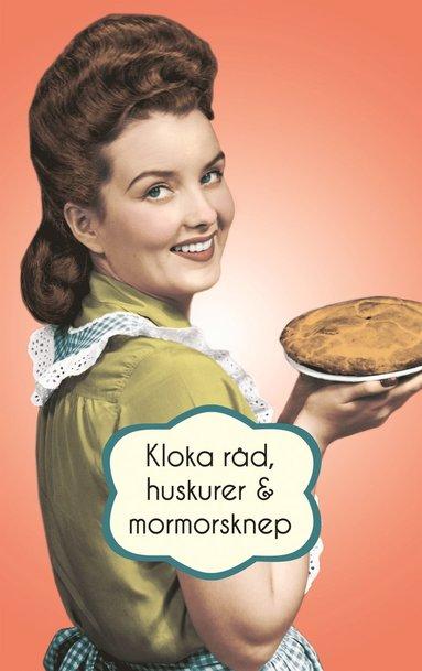 bokomslag Kloka råd, huskurer och mormorsknep