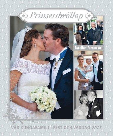 bokomslag Vår kungafamilj i fest och vardag 2013