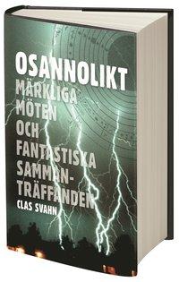bokomslag Osannolikt : märkliga möten och fantastiska sammanträffanden