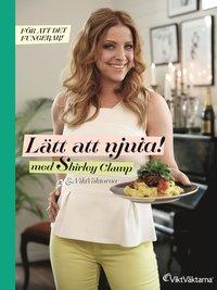 bokomslag Lätt att njuta! : med Shirley Clamp och Viktväktarna