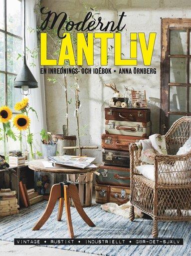 bokomslag Modernt lantliv : en inrednings- och idébok