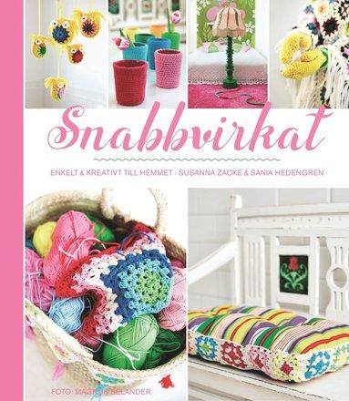 bokomslag Snabbvirkat : enkelt och kreativt till hemmet