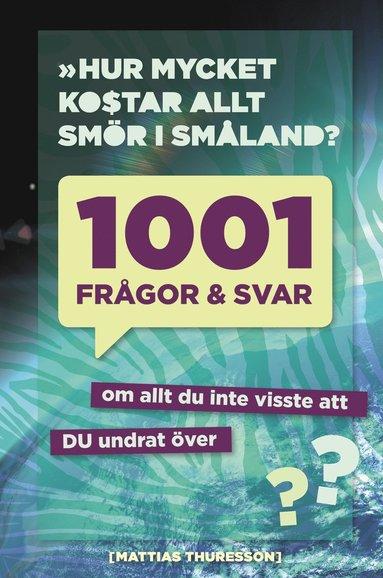 bokomslag 1001 frågor och svar : om allt du inte visste att du undrat över