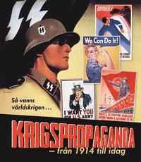 bokomslag Krigspropaganda : från 1914 till idag