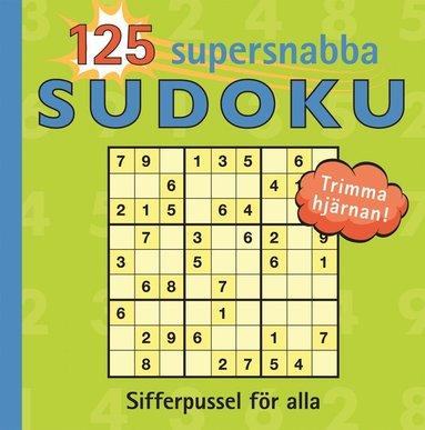 bokomslag 125 Supersnabba sudoku : sifferpussel för alla