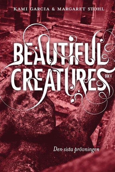 bokomslag Beautiful Creatures Bok 4, Den sista prövningen