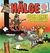 bokomslag Hälge. Stora boken om troféjakt
