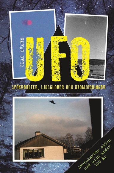 bokomslag UFO : spökraketer, ljusglober och utomjordingar