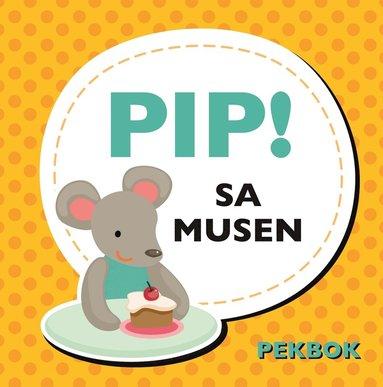 bokomslag Pip! Sa musen