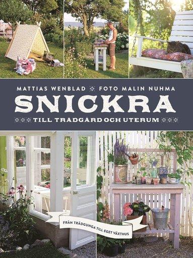 bokomslag Snickra till trädgård och uterum