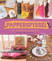 bokomslag Papperspyssel – 30 kreativa projekt