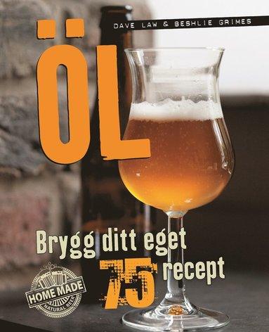 bokomslag Öl: Brygg ditt eget - 75 recept