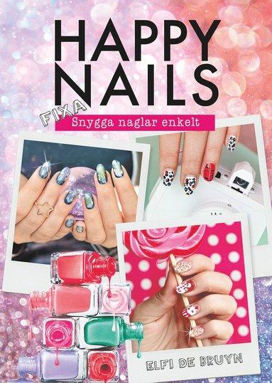 bokomslag Happy nails : fixa snygga naglar enkelt