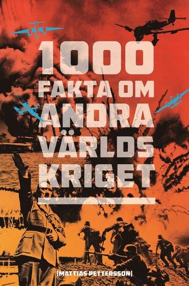 bokomslag 1000 fakta om andra världskriget