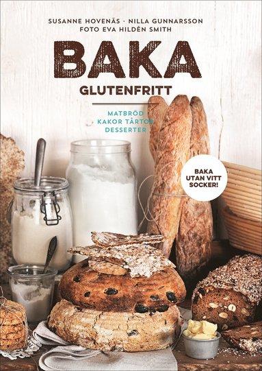 bokomslag Baka glutenfritt : matbröd, kakor, tårtor och desserter