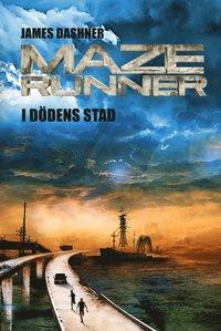 bokomslag Maze runner. I dödens stad