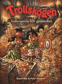 bokomslag Trollskogen. Trollungarna och guldskatten