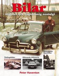 bokomslag Bilar : stolthet och högoktanig nostalgi