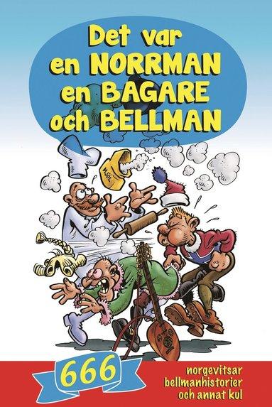 bokomslag Det var en norrman, en bagare och Bellman