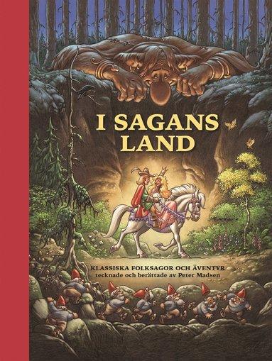 bokomslag I sagans land : klassiska folksagor och äventyr tecknade och berättade av Peter Madsen