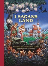 bokomslag I sagans land : älskade klassiska folksagor och äventyr tecknade och berättade av Peter Madsen