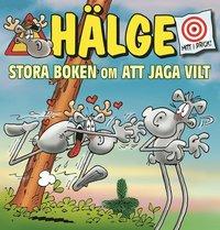 bokomslag Hälge. Stora boken om att jaga vilt