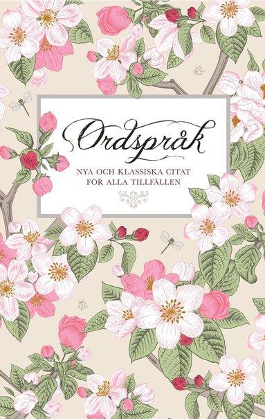 bokomslag Ordspråk : nya och klassiska citat för alla tillfällen