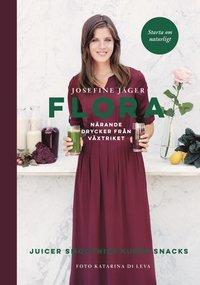 Flora : närande drycker från växtriket