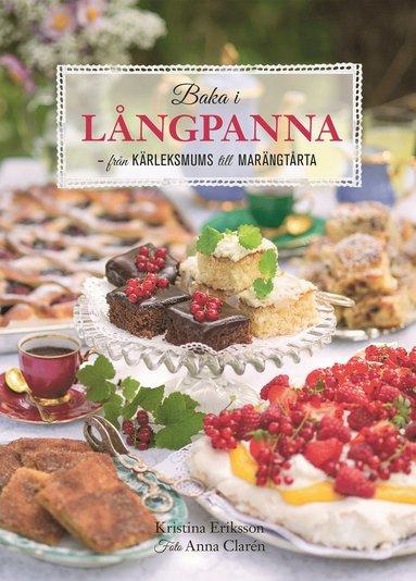 bokomslag Baka i långpanna : från kärleksmums till chokladpavlova