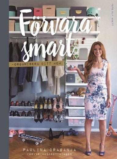 bokomslag Förvara smart - organisera ditt hem
