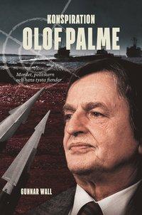 bokomslag Konspiration Olof Palme : mordet, politikern och hans tysta fiender