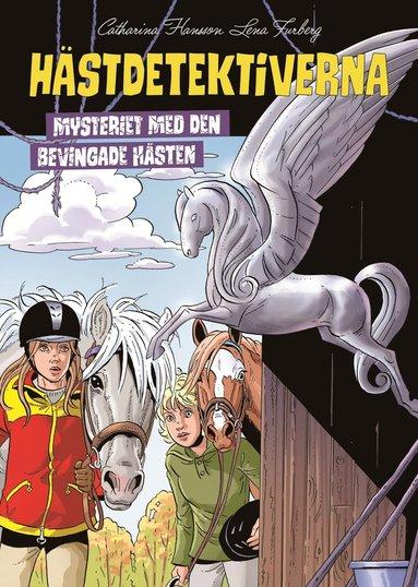 bokomslag Hästdetektiverna. Mysteriet med den bevingade hästen