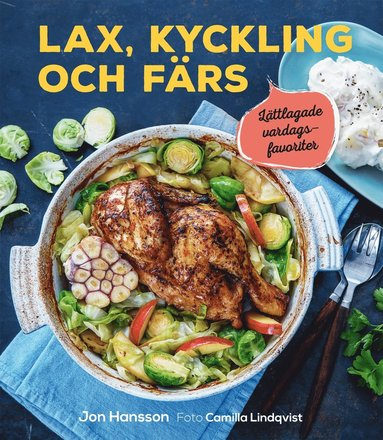 bokomslag Lax, kyckling och färs : lättlagade vardagsfavoriter