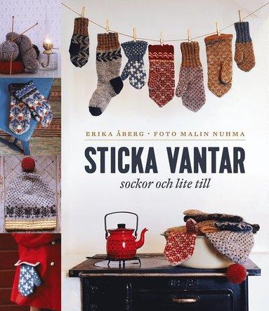 bokomslag Sticka vantar, sockor och lite till
