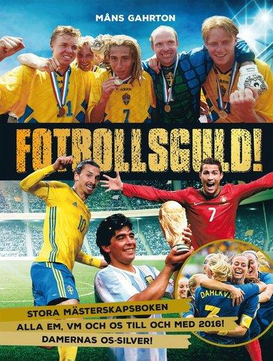 bokomslag Fotbollsguld : stora mästerskapsboken