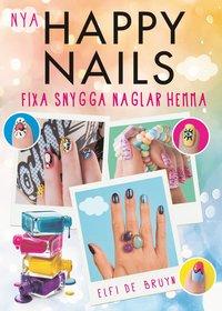 bokomslag Nya Happy Nails : fixa snygga naglar hemma