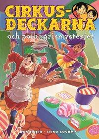 bokomslag Cirkusdeckarna och polkagrismysteriet