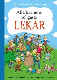 bokomslag Alla barnens roligaste lekar : utelekar, innelekar, klassiska lekar, saga