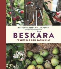 bokomslag Beskära : fruktträd och bärbuskar