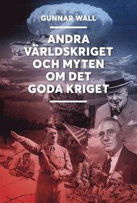 bokomslag Andra världskriget och myten om det goda kriget