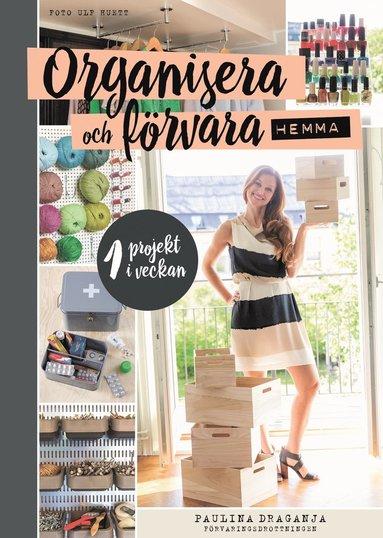 bokomslag Organisera och förvara hemma : ett projekt i veckan