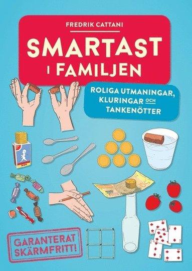 bokomslag Smartast i familjen : roliga utmaningar, kluringar och tankenötter