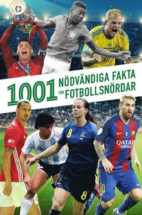 bokomslag 1001 nödvändiga fakta för fotbollsnördar