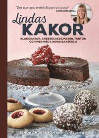 bokomslag Lindas kakor : kladdkakor, cheesecakes, pajer, tårtor och mer med Lindas bakskola