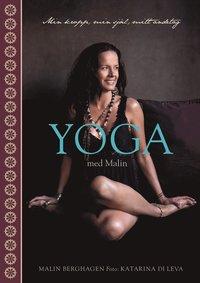 bokomslag Yoga med Malin : min kropp, min själ, mitt andetag