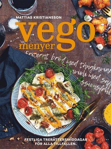 bokomslag Vegomenyer : festliga trerättersmiddagar för alla tillfällen
